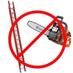 No Chain Saw or Ladder Rentals